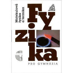 Fyzika pro gymnázia -Molekulová fyzika atermika - Bartuška, Svoboda