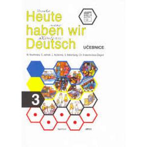 Heute haben wir Deutsch 3 - učebnice - Kouřimská, Jelínek