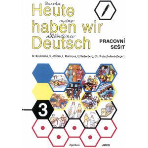 Heute haben wir Deutsch 3 - Pracovní sešit - Kouřimská, Jelínek