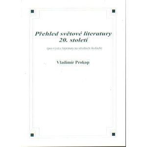 Přehled světové literatury 20.století - Prokop Vladimír