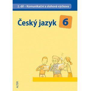 Český jazyk 6.r. 2.díl - Komunikační a slohová výchova - Hrdličková H.,Beránková E.