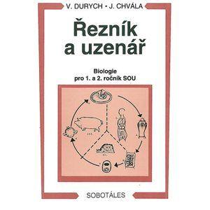 Řezník, uzenář - biologie   1. a 2.r. SOU - Durych V., Chvála J.