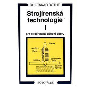 Strojírenská technologie I pro strojírenské učební obory - Bothe Otakar