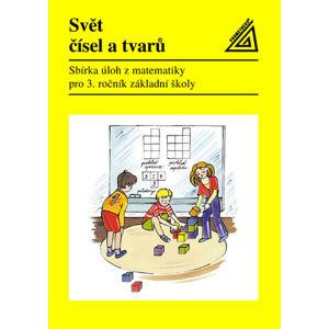 Svět čísel atvarů 3.r. -Sbírka úloh z matematiky - Divíšek J.,Holešová M.,Hošpesová A.,Kuři