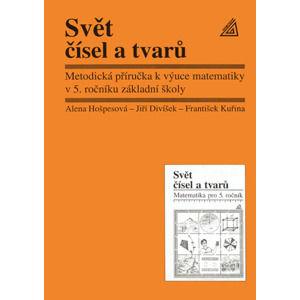 Svět čísel atvarů 5.r. - Metodická příručka - Divíšek, Hošpesová