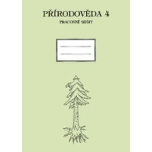 Přírodověda 4 - Pracovní sešit - Prášková L., Tupý K.