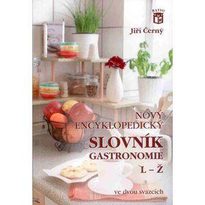 Nový encyklopedický slovník gastronomie L - Ž - Černý J.