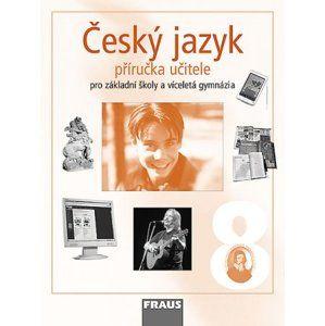 Český jazyk 8.r.ZŠ a víceletá gymnázia-příručka pro učitele - Krausová Z.,Pašková M.