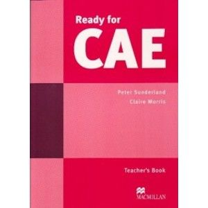 Ready for CAE Teachers Book - Sunderland P.,Morris C.