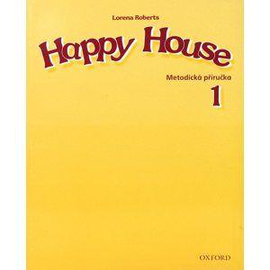 Happy House 1 Metodická příručka v češtině - Roberts Lorena