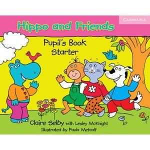 Hippo and Friends Starter Pupils Book - Selby Claire,McKnight Lesley