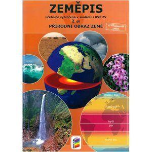 Zeměpis 6. r. ZŠ 2. díl - učebnice - Přírodní obraz Země s souladu s RVP ZV, 6. vydání - Hübelová D., Novák S., Weinhfer M.