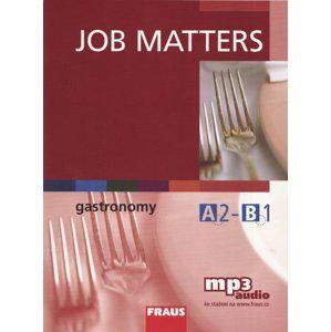 Job Matters - Gastronomy - učebnice - Deane N., Hovorková M.