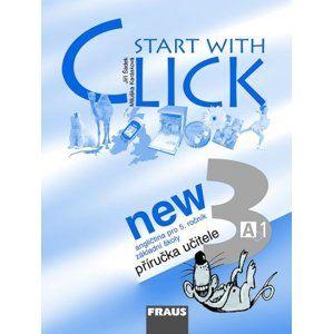 Start with Click NEW 3 - příručka učitele - Šádek J., Karásková M.