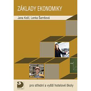 Základy ekonomiky pro střední a vyšší hotelové školy - Kočí J., Königová L.