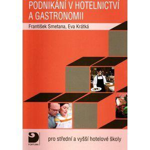 Podnikání v hotelnictví a gastronomii + CD-ROM - Smetana F., Krátká E.