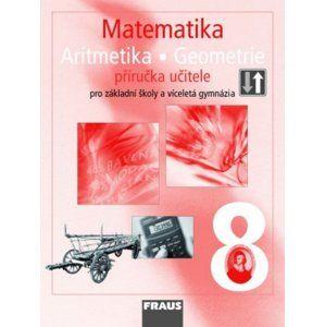 Matematika 8.r. ZŠ a VG - příručka učitele - Binterová Helena, Fuchs E.,Tlustý P.