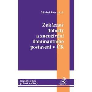 Zakázané dohody a zneužívání dominantního postavení v ČR - Michal Petr a kolektiv