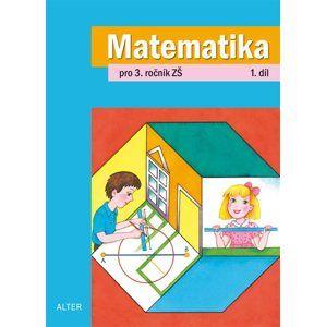 Matematika 3.r. 1.díl - Blažková R., Vaňurová M., Matoušková K.