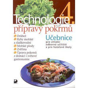 Technologie přípravy pokrmů 4 - Sedláčková H., Nodl L., Řešátko J.