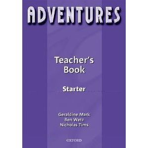 Adventures Starter Teachers Book - Mark G., Wetz B, Tims N.