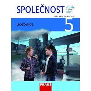 Společnost 5 pro ZŠ - učebnice - Dvořáková Michaela, Stará Jana