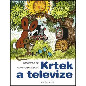 Krtek a televize - Zdeněk Miler, Hana Doskočilová
