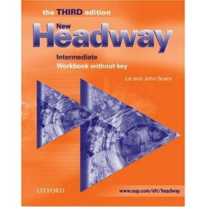 New Headway intermediate Third Edition Workbook without key - Soars Liz and John