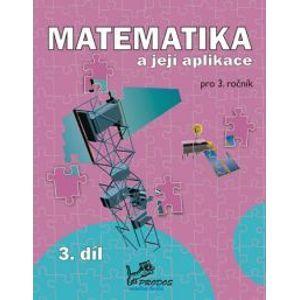 Matematika a její aplikace 3. r. 3. díl - Molnár J.,Mikulenková H.