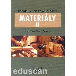 Materiály II - pro učební obor Truhlář - Muzikář Zděněk a kol.