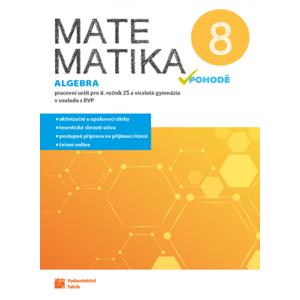 Matematika v pohodě 8 - Algebra - pracovní sešit