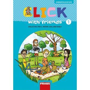 Click with Friends 1 - pracovní sešit - M. Karásková, J. Šádek, K. Dvořáková