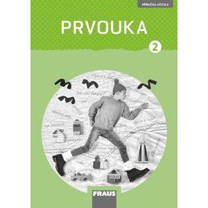 Prvouka 2 - Příručka pro učitele (nová generace) - M. Dvořáková, R. Kroufek, R. Pištorová, J. Stará