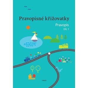 Pravopisné křižovatky Pravopis 1 - PaedDr. Z. Topil, K. Tučková, D. Chroboková