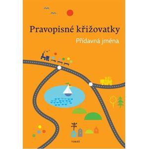 Pravopisné křižovatky Přídavná jména - PaedDr. Z. Topil, K. Tučková, D. Chroboková