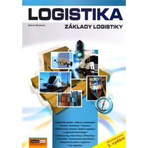 Logistika - Základ logistiky - Alena Oudová