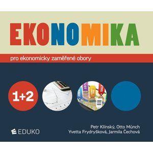 Ekonomika 1 + 2 pro ekonomické obory SŠ - Klínský, Münch, Frydryšková, Čechová