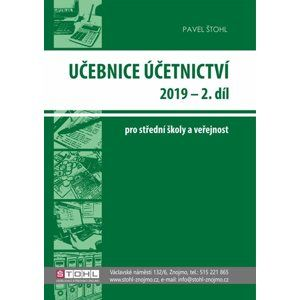 Učebnice účetnictví 2019 pro SŠ - 2. díl - Ing. Pavel Štohl