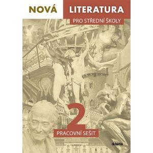 Nová literatura 2 pro střední školy - pracovní sešit - Mgr. Jolana Fišarová a spol.