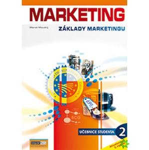 MARKETING - Základy marketingu 2 (studentská) 3. vydání - Ing. Marek Moudrý