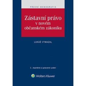 Zástavní právo v novém občanském zákoníku - Lukáš Vymazal