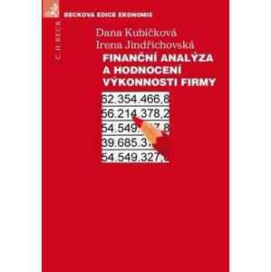 Finanční analýza a hodnocení výkonnosti firmy - Dana Kubíčková; Irena Jindřichovská