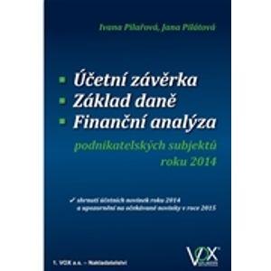 Účetní závěrka - Základ daně - Finanční analýza podnikatelských subjektů roku 2014 - Ivana Pilařová, Jana Pilátová