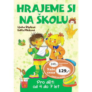 Hrajeme si na školu - Ljuba Štíplová; Edita Plicková
