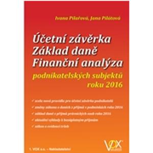 Účetní závěrka – Základ daně – Finanční analýza podnikatelských subjektů roku 2016 - Ivana Pilařová, Jana Pilátová