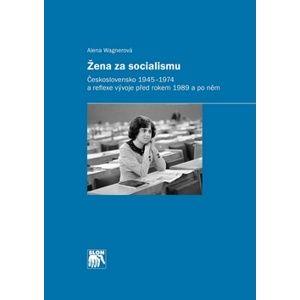 Žena za socialismu - Alena Wagnerová
