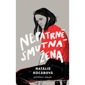 Nepatrně smutná žena - Natálie Kocábová