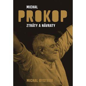Michal Prokop  - Ztráty a návraty - Michal Bystrov