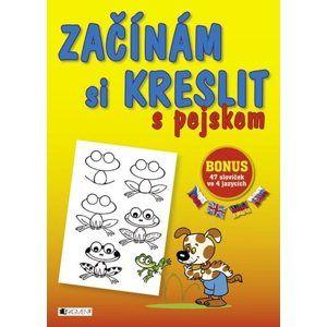 Začínám si kreslit – s pejskem - Jitka Pastýříková, Antonín Šplíchal