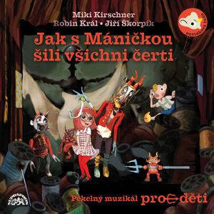 CD Jak s Máničkou šili všichni čerti - Divadlo S + H